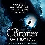 The Coroner: Coroner Jenny Cooper, Book 1 | Matthew Hall