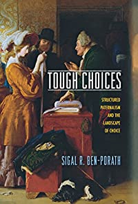 Tough Choices: Structured Paternalism and the Landscape of Choice download ebook