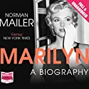 Marilyn: A Biography (       UNABRIDGED) by Norman Mailer Narrated by Jeff Harding