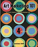 img - for Art Marketing 101: An Artist's Guide to Creating a Successful Business (Art Marketing 101: A Handbook for the Fine Artist) book / textbook / text book