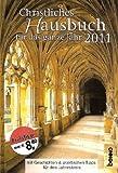 Christliches Hausbuch für das ganze Jahr 2011: Mit Geschichten und praktischen Tipps für Küche, Garten und Gesundheit
