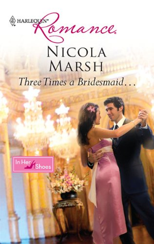 Image for Three Times A Bridesmaid... (Harlequin Romance)