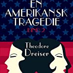 En amerikansk tragedie 2 | Theodore Dreiser