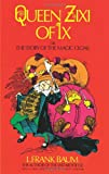 Queen Zixi of Ix: or the Story of the Magic Cloak (Dover Children's Classics) (0486226913) by Baum, L. Frank