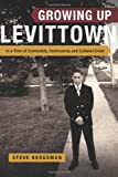 img - for Growing Up Levittown: In a Time of Conformity, Controversy and Cultural Crisis book / textbook / text book