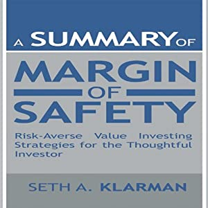 A Summary of Margin of Safety: Risk-Averse Value Investing Strategies for the Thoughtful Investor | [Seth A. Klarman]