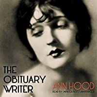 The Obituary Writer (       UNABRIDGED) by Ann Hood Narrated by Tavia Gilbert