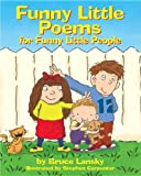 Funny Little Poems for Funny Little People (061390382X) by Lansky, Bruce