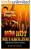 Red Hot Metabolism - A Metqabolic Fitness System -: Eating Program