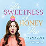 The Sweetness of Honey Pie: The What's in a Name? Series, Book 3   Eryn Scott
