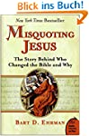Misquoting Jesus: The Story Behind Wh...
