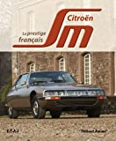 Thibaut Amant Citroën SM : Le dernier vaisseau français