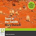 Sons in the Saddle (       UNABRIDGED) by Mary Durack Narrated by Jenny Seedsman