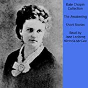 Kate Chopin Collection: The Awakening and Selected Short Stories | [Kate Chopin]
