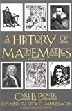 img - for A History of Mathematics by Carl B. Boyer, Uta C. Merzbach (1991) Paperback book / textbook / text book