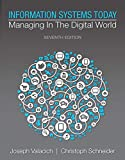 Information Systems Today: Managing in the Digital World (7th Edition) (Newest Edition)