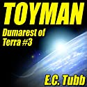 Toyman (       UNABRIDGED) by E. C. Tubb Narrated by Rish Outfield