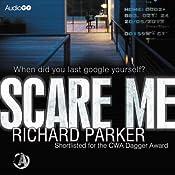 Scare Me | [Richard Parker]