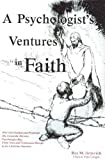 A psychologist's ventures in faith: How God guided and protected his unworthy servant, psychologist Ray, from Nazi and Communist Europe to ... experiences of three contemporary scientists) (0930711041) by Ratibor-Ray M Jurjevich