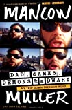 img - for Dad, Dames, Demons, and a Dwarf: My Trip Down Freedom Road by Mancow Muller (2004-06-15) book / textbook / text book