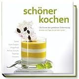 """sch�ner kochen - kalte K�che: Die Kunst der perfekten Zubereitung, Rezepte und Tipps f�r die kalte K�chevon """"Rafael Pranschke"""""""