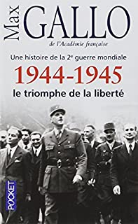 Une histoire de la 2e Guerre mondiale 05 : 1944-1945 le triomphe de la liberté