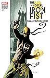 Immortal Iron Fist (Volume 1): The Last Iron Fist Story