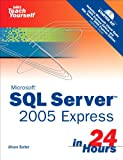 img - for Sams Teach Yourself SQL Server 2005 Express in 24 Hours book / textbook / text book