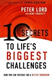 img - for 10 Secrets to Life's Biggest Challenges: How You Can Prepare For a Better Tomorrow Paperback October 1, 2012 book / textbook / text book