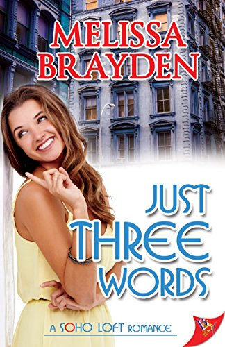 Melissa Brayden - Just Three Words (Soho Loft Romances)