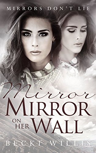 Free Kindle Book : Mirror, Mirror on Her Wall (Mirrors Don