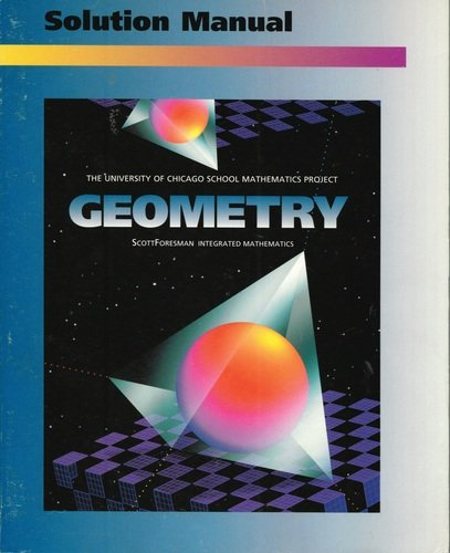UCSMP Geometry: Solution Manual (University of Chicago School Mathematics Project)