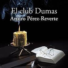 El club Dumas[The Dumas Club] | Livre audio Auteur(s) : Arturo Pérez-Reverte Narrateur(s) : Juan Carlos Gustems