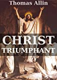 Christ Triumphant: Or Universalism Attested