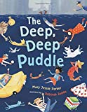 img - for The Deep Deep Puddle by Mary Jessie Parker (2013-04-18) book / textbook / text book