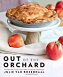 Out of the Orchard: Recipes for Fresh...