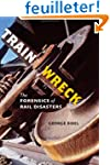 Train Wreck: The Forensics of Rail Di...