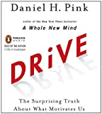 Drive: The Surprising Truth About What Motivates Us by Pink, Daniel H. (Unabridged Edition) [AudioCD(2010)]