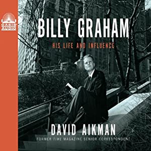 Billy Graham: His Life and Influence | [David Aikman]