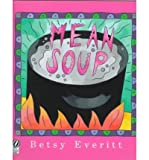 img - for [ Mean Soup [ MEAN SOUP BY Everitt, Betsy ( Author ) Mar-27-1995[ MEAN SOUP [ MEAN SOUP BY EVERITT, BETSY ( AUTHOR ) MAR-27-1995 ] By Everitt, Betsy ( Author )Mar-27-1995 Paperback book / textbook / text book