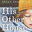 His Other House Audiobook by Sarah Armstrong Narrated by Leith McPherson