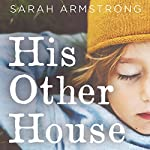 His Other House | Sarah Armstrong