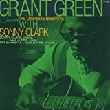 Complete Quartets With Sonny Clark / Grant Green