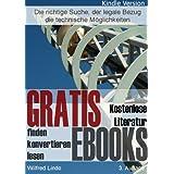 """Gratis eBooks - Wie Sie kostenlose eBooks finden - konvertieren - lesenvon """"Wilfred Lindo"""""""