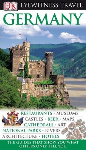 DK Eyewitness Travel Guide: Germany: Restaurants - Museums - Castles - Beer - Maps - Cathedrals - Art - National Parks - Rivers - Architekture - Hotels