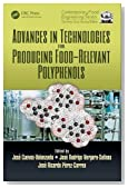 Advances in Technologies for Producing Food-relevant Polyphenols (Contemporary Food Engineering)