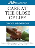Care at the Close of Life: Evidence and Experience (Jama & Archives...