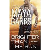 Brighter Than the Sun: KGI Series, Book 11 | Maya Banks