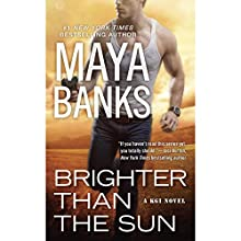 Brighter Than the Sun: KGI Series, Book 11 Audiobook by Maya Banks Narrated by To Be Announced