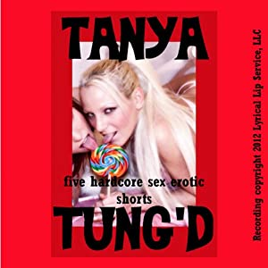 Tanya Tung'd: Five Hardcore Sex Erotica Shorts | [Tanya Tung]